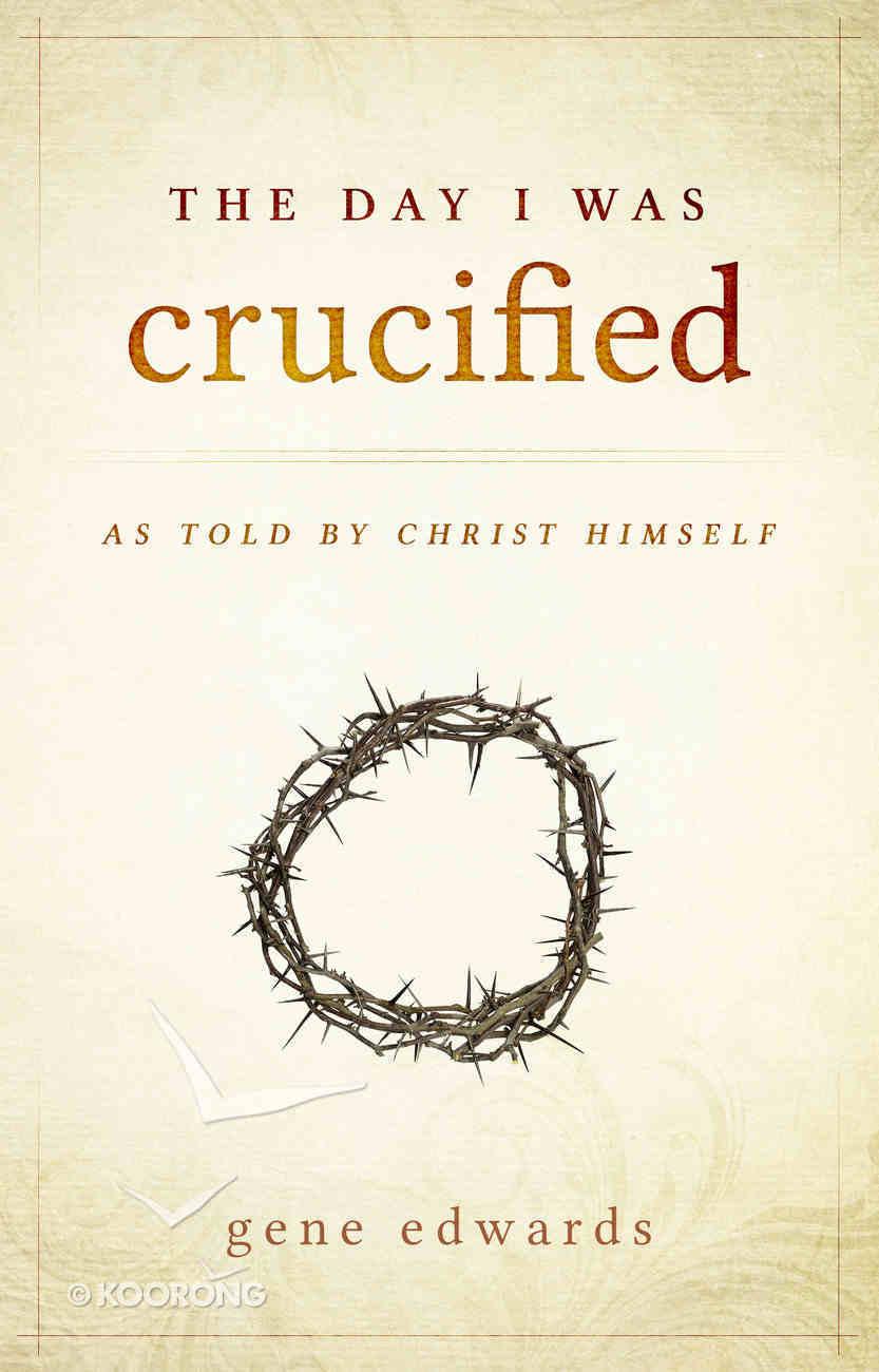 The Day I Was Crucified Hardback