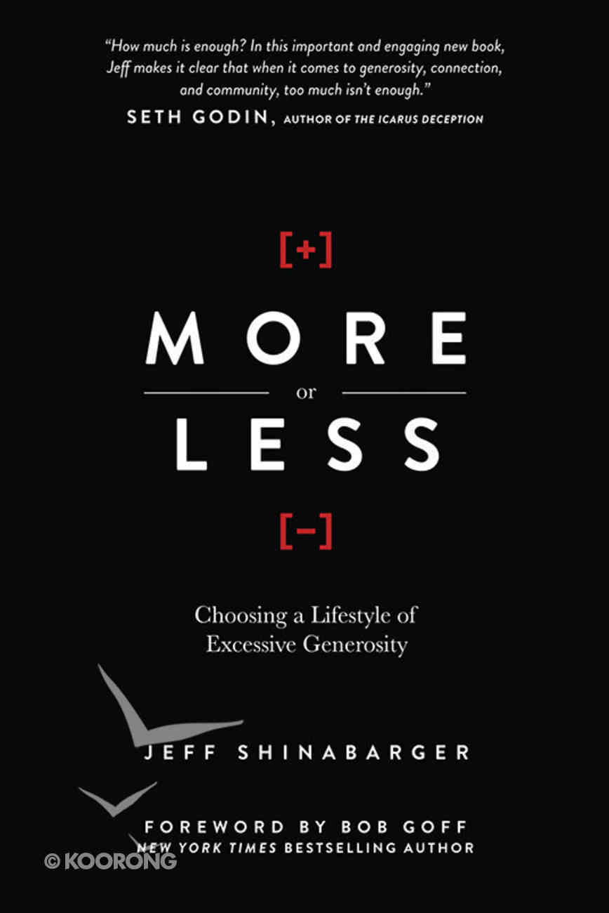 More Or Less: Choosing a Lifestyle of Excessive Generosity Hardback