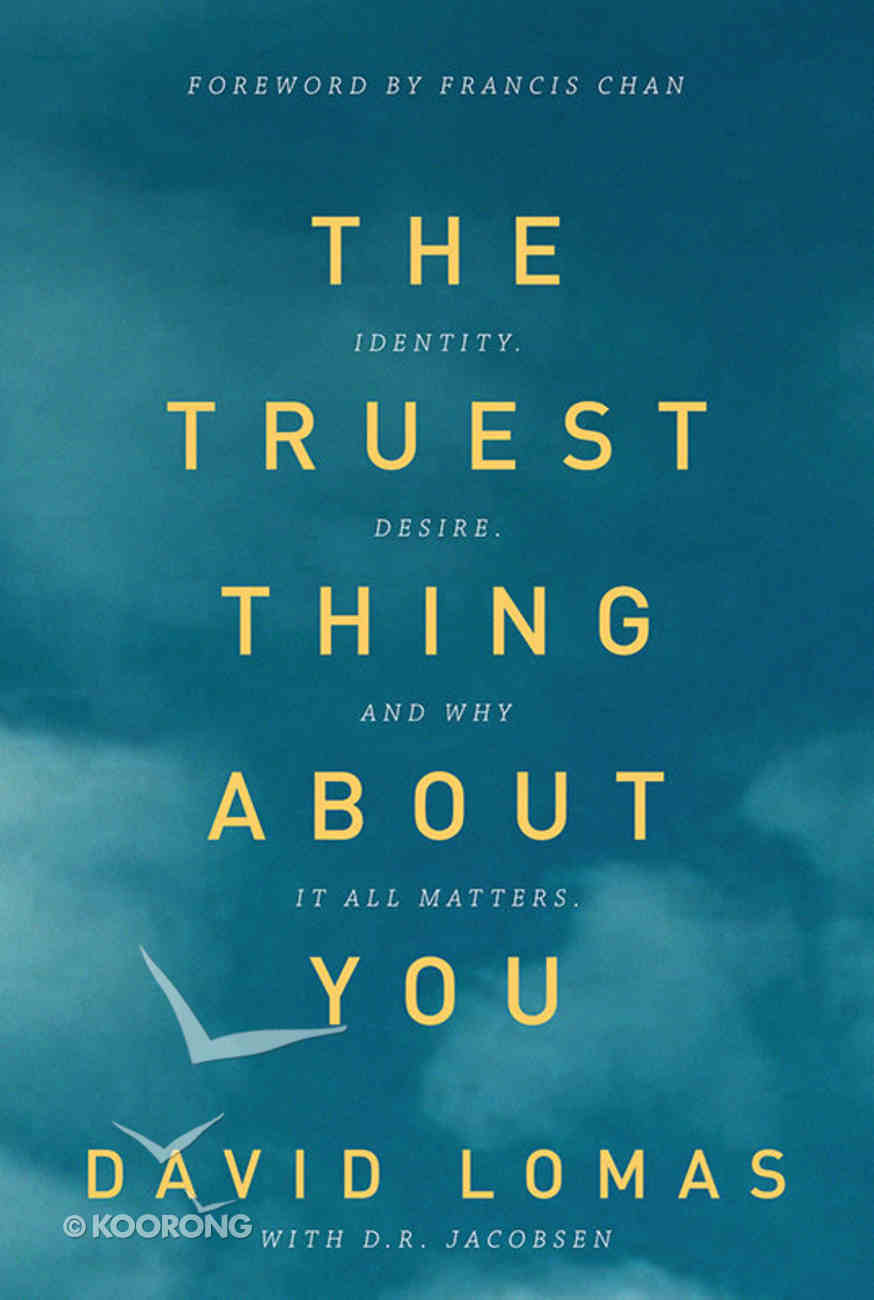 The Truest Thing About You Paperback