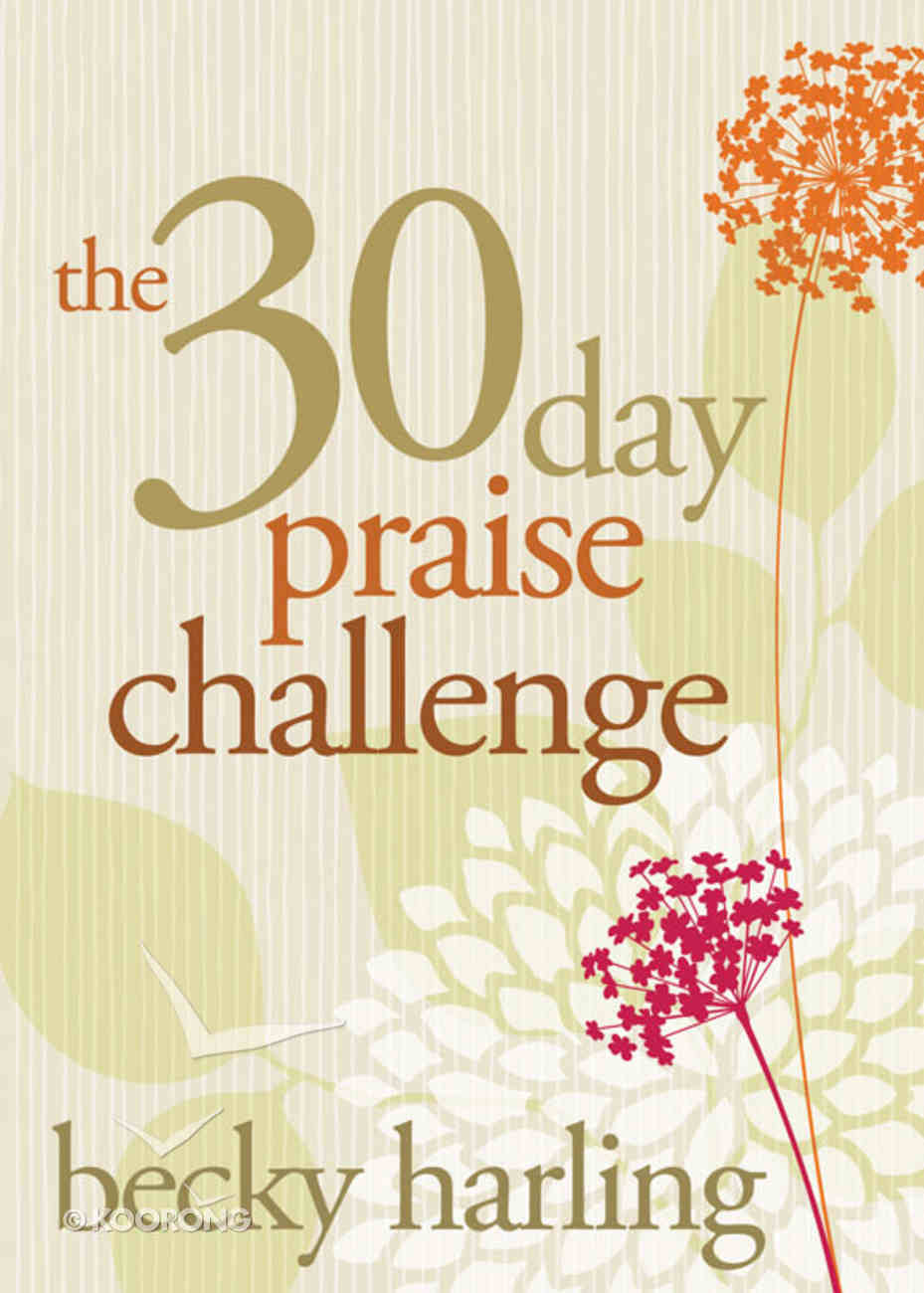 The 30-Day Praise Challenge Paperback