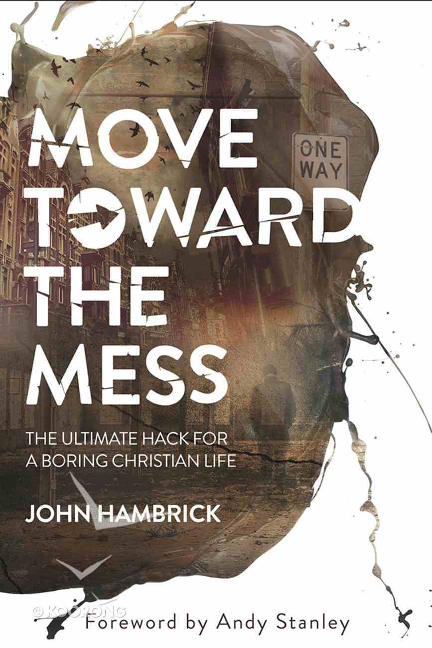 Move Toward the Mess Paperback