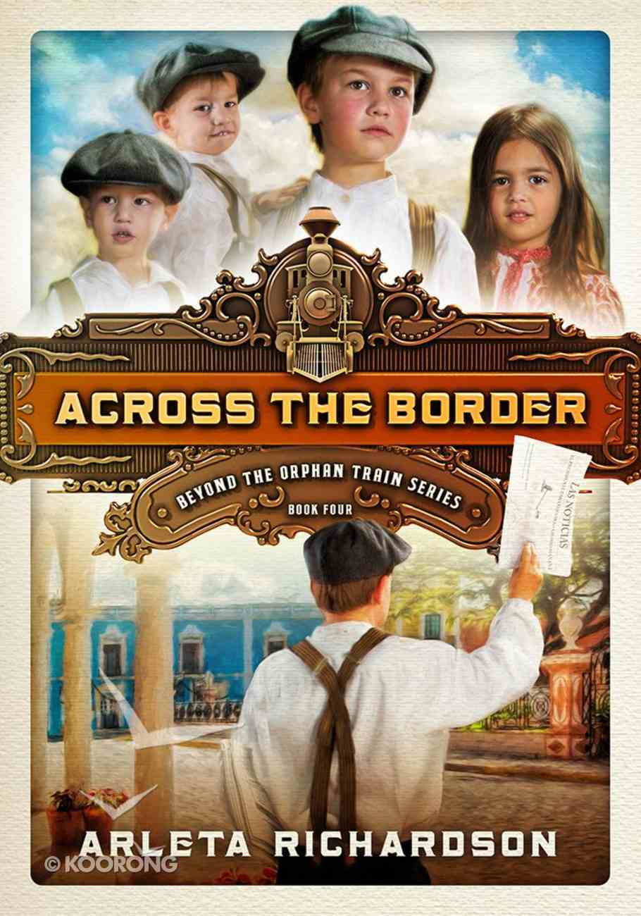 Across the Border (#04 in Beyond The Orphan Train Series) Paperback