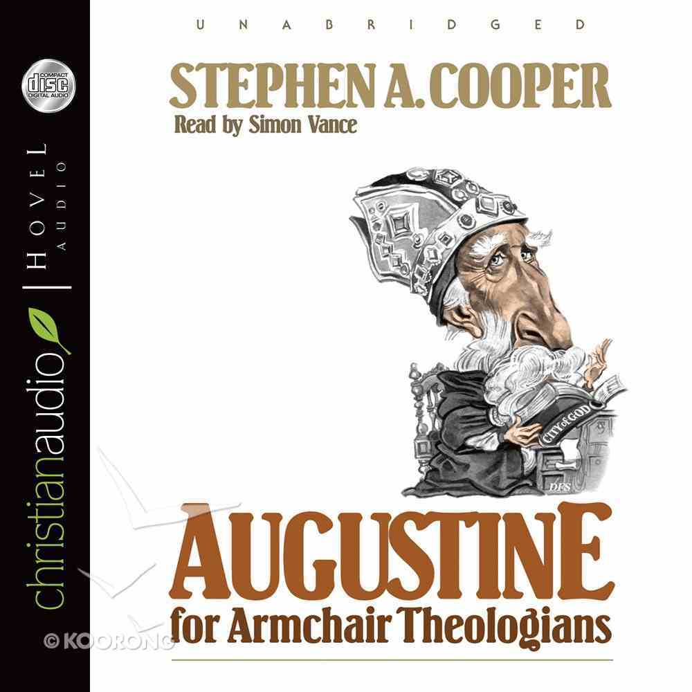 Augustine For Armchair Theologians (Unabridged, 5 CDS) (Armchair Theologians Audio Series) CD