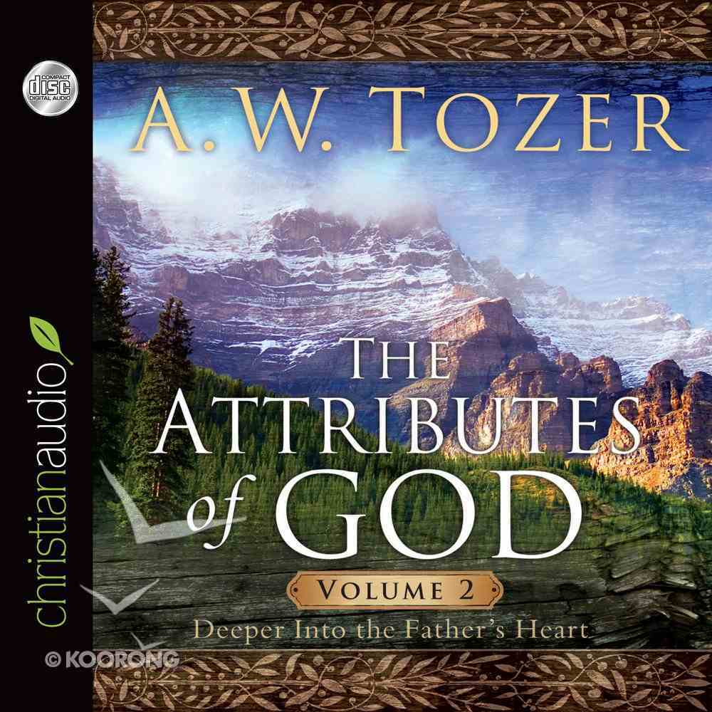 Attributes of God, the (Unabridged, 5 Cds): A Journey Into the Father's Heart (Vol 2) CD