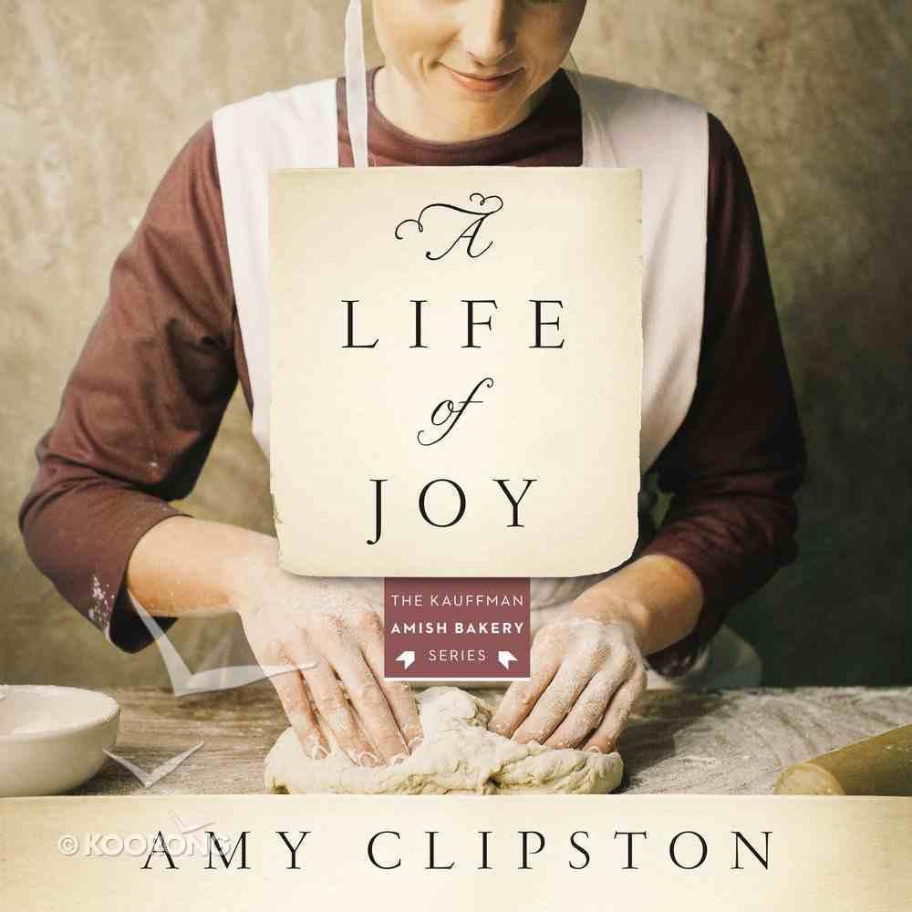 A Life of Joy (Kauffman Amish Bakery Series) eAudio Book