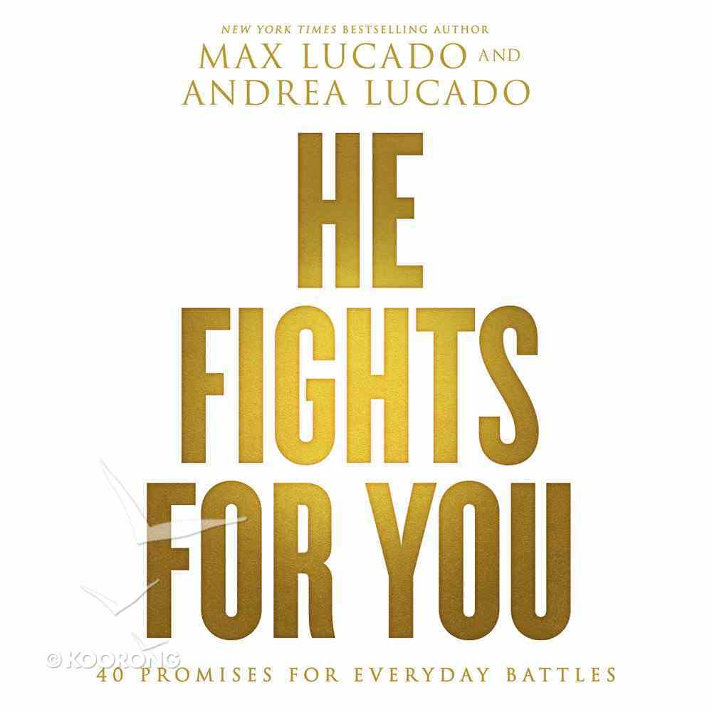He Fights For You: 40 Promises For Everyday Battles Paperback