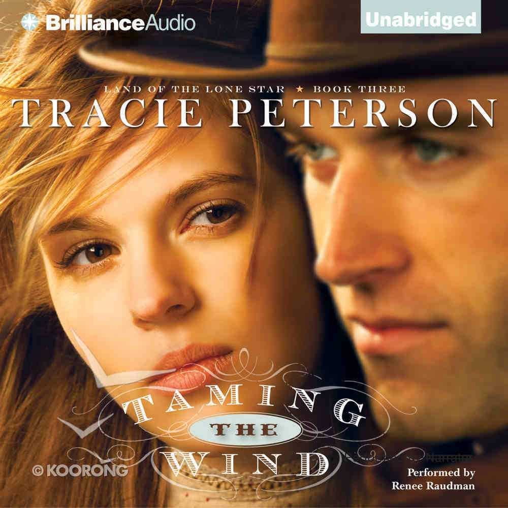 Taming the Wind (Land Of The Lone Star Audio Series) eAudio Book