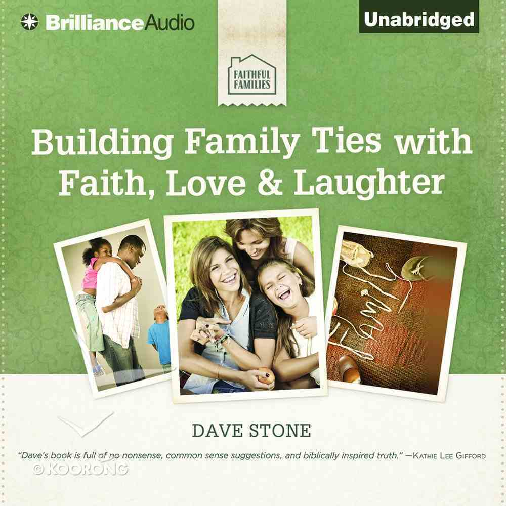 Building Family Ties With Faith, Love & Laughter eAudio Book