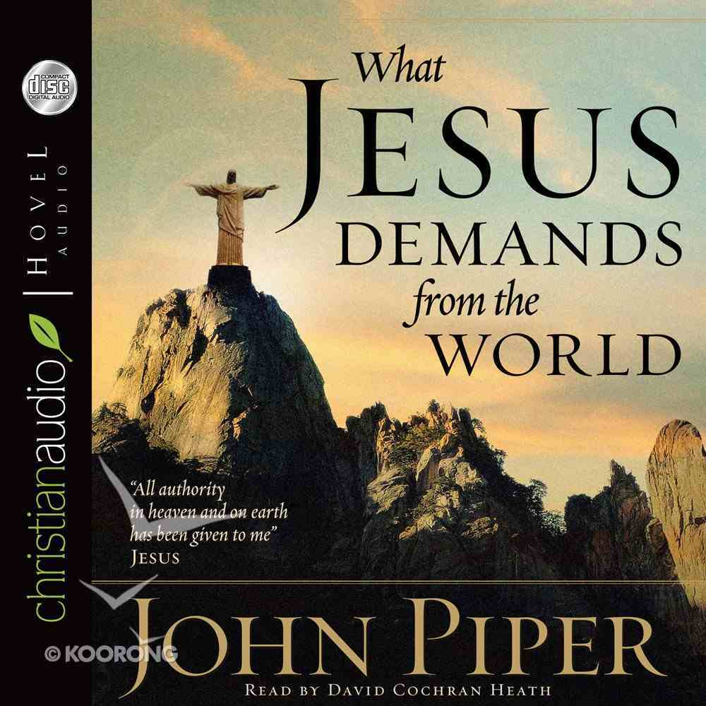 What Jesus Demands From the World (Unabridged) (10 Cds) CD