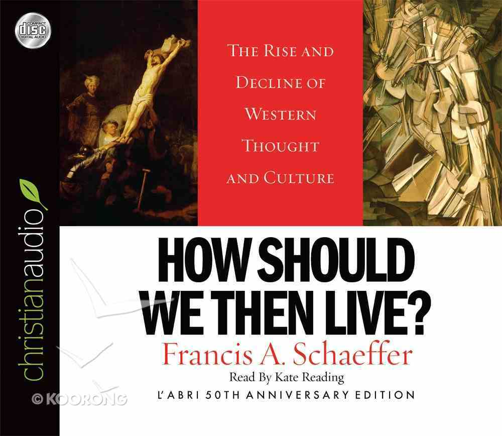 How Then Should We Live? (Unabridged) (6cds) CD