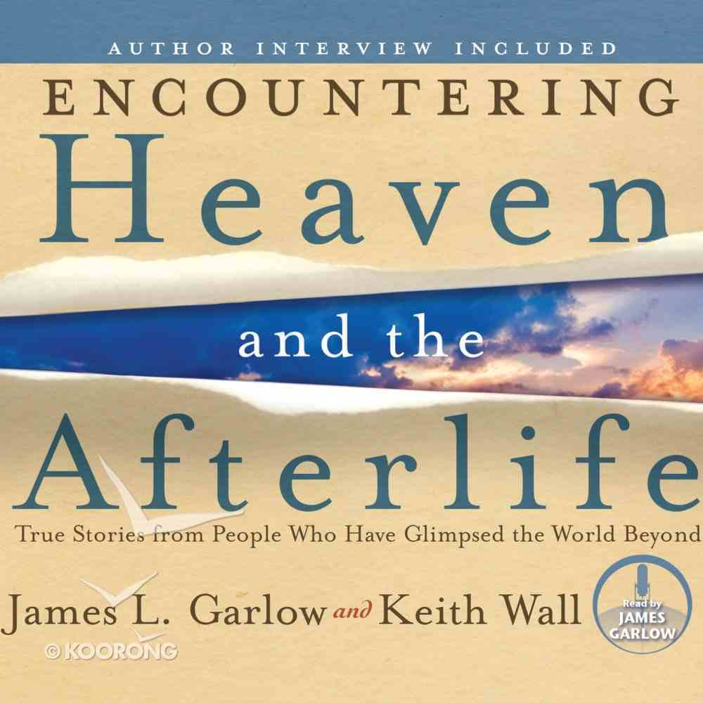 Encountering Heaven and the Afterlife eAudio Book