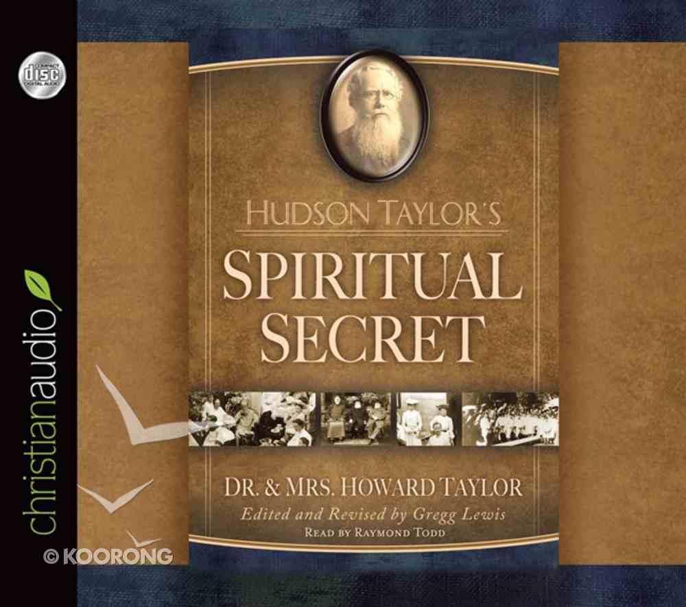 Hudson Taylor's Spirtual Secret (Unabridged 7.5 Hrs, 6 Cds) CD