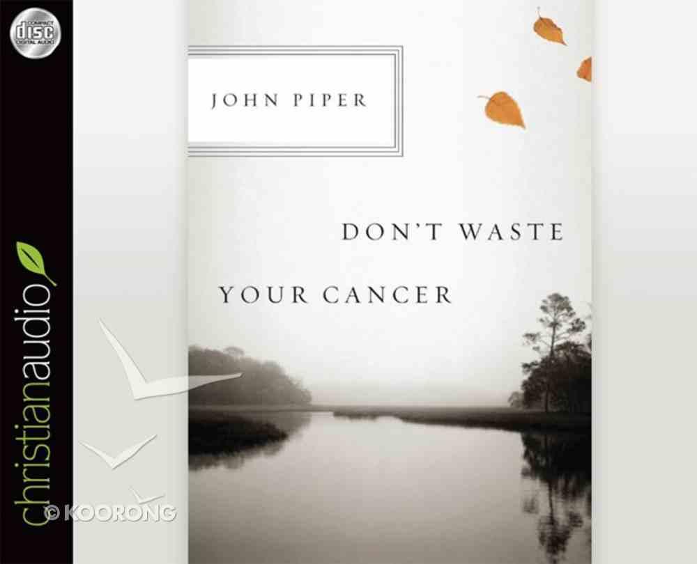 Don't Waste Your Cancer (Unabridged, 1 Hr, 1 Cd) CD