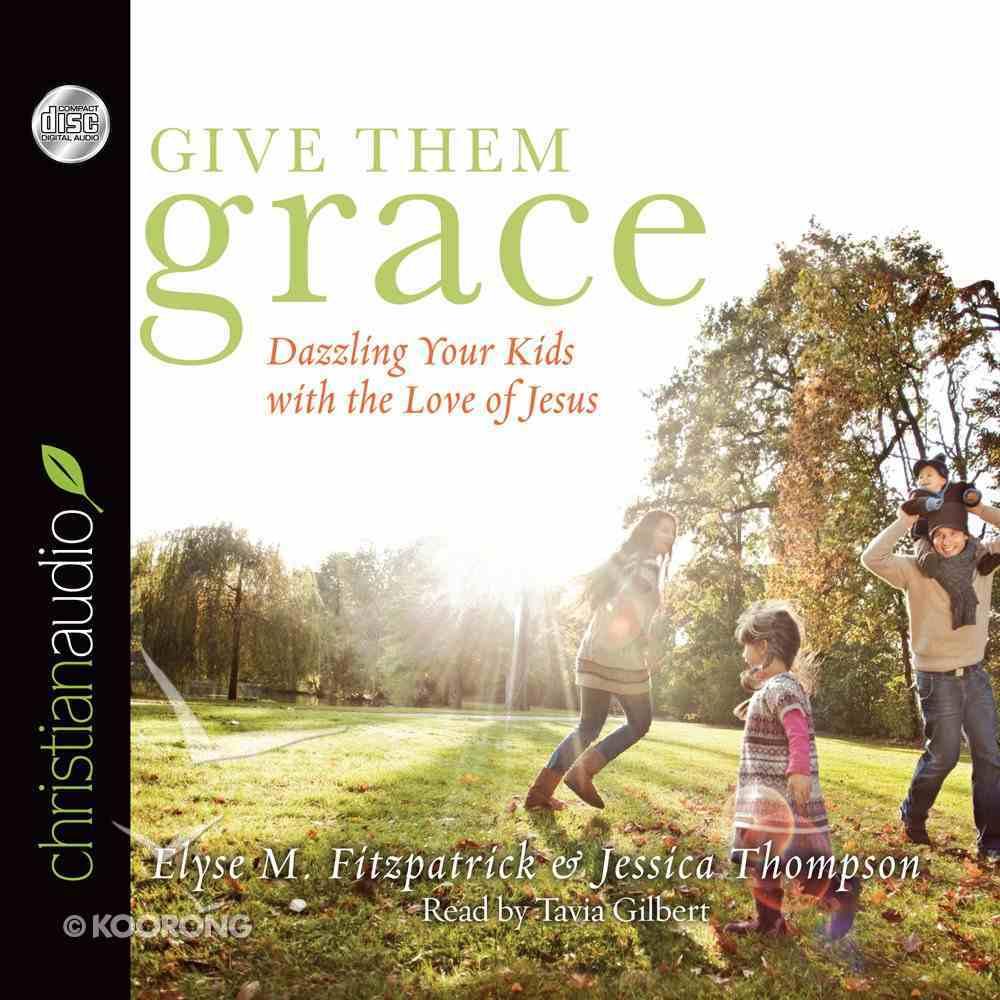 Give Them Grace (Unabridged, 5 Cds) CD