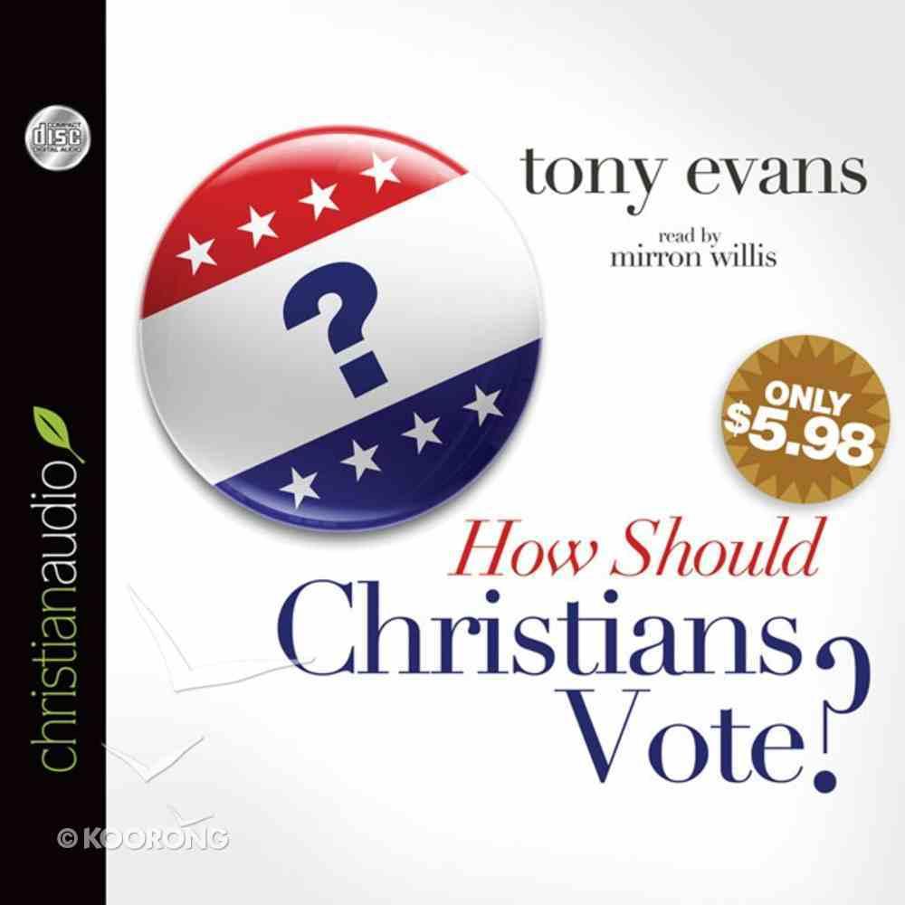 How Should Christians Vote? (Unabridged, 2 Cds) CD
