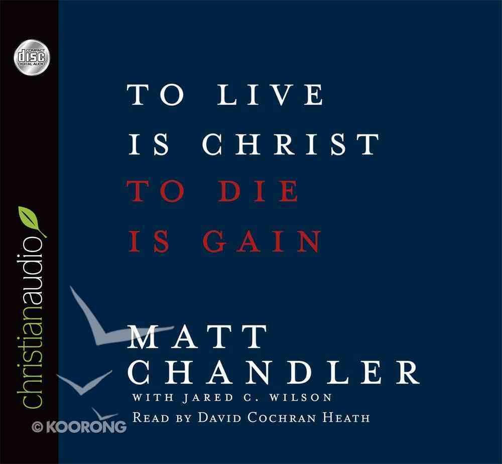 To Live is Christ (Unabridged 4cds) CD