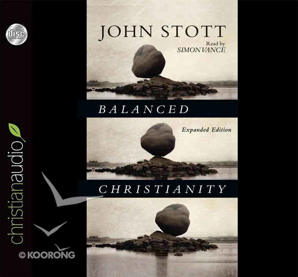 Balanced Christianity (Unabridged, 2 Cds) CD