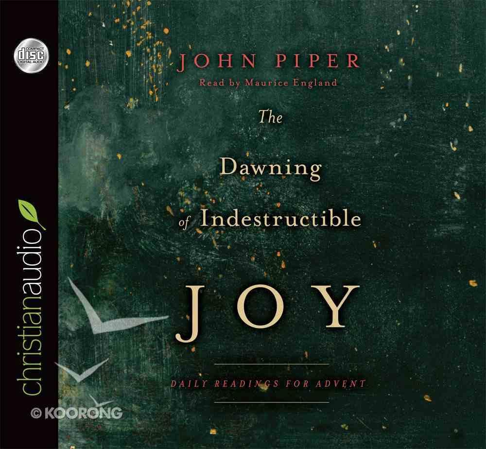 The Dawning of Indestructible Joy (Unabridged, 2 Cds) CD