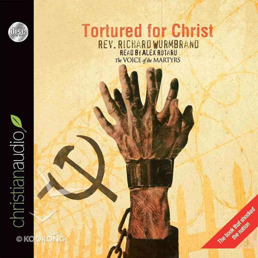 Tortured For Christ (Unabridged, 4 Cds) CD