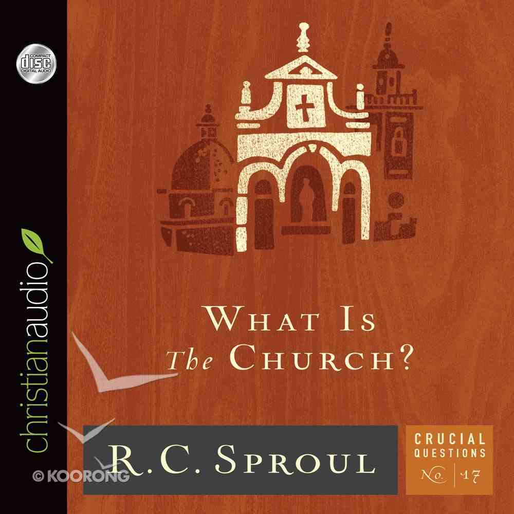 What is the Church? (#17 in Crucial Questions Series) eAudio Book