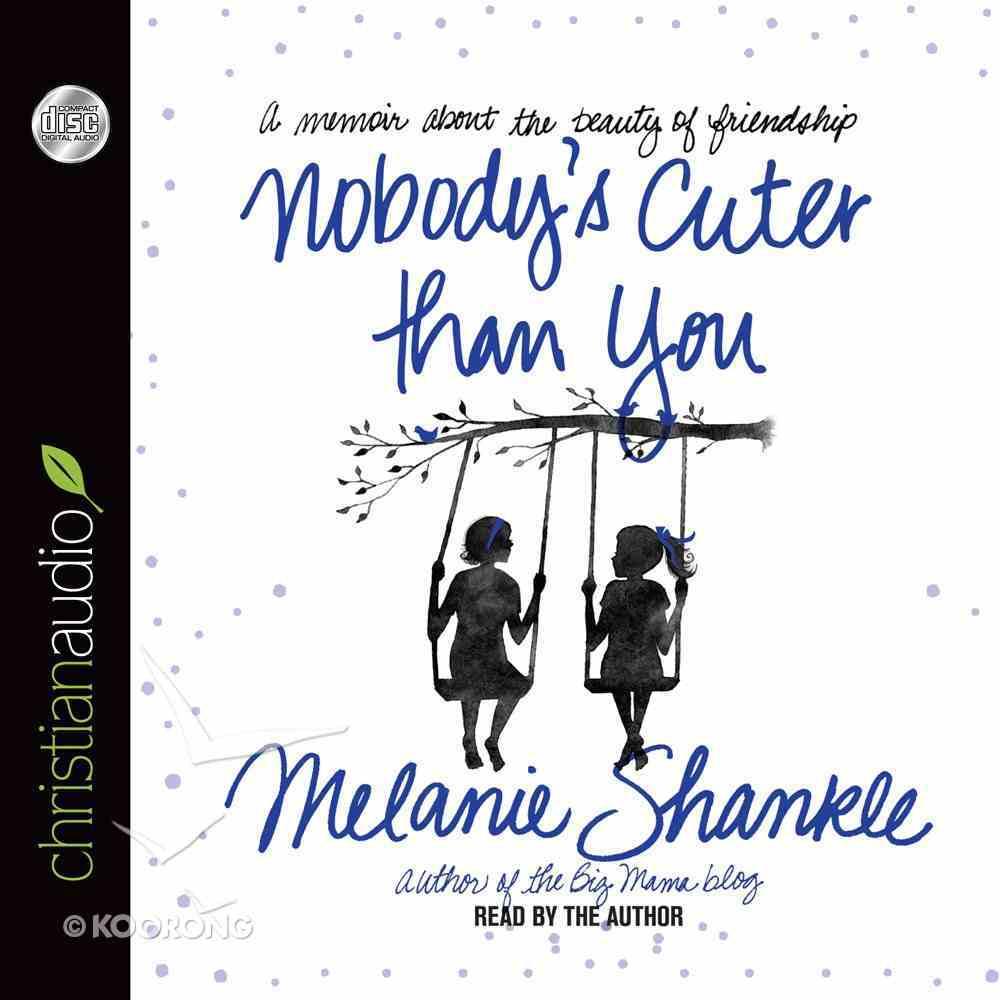 Nobody's Cuter Than You eAudio Book