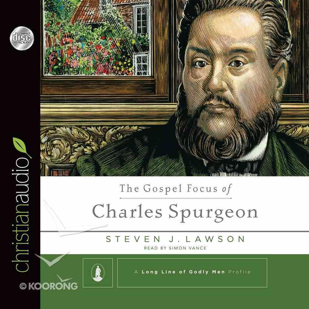 The Gospel Focus of Charles Spurgeon (Unabridged, 4 Cds) CD