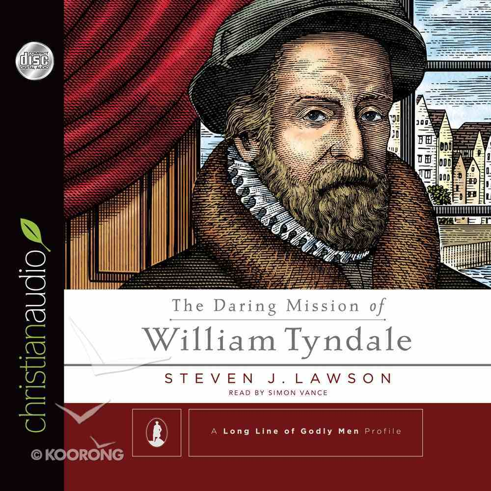 The Daring Mission of William Tyndale (Unabridged, 3 Cds) CD