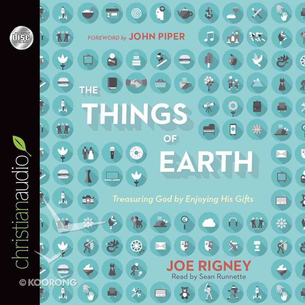 The Things of Earth (Unabridged, 8 Cds) CD
