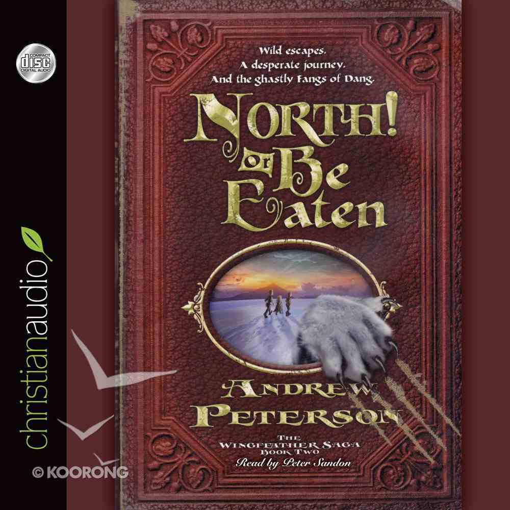 North! Or Be Eaten (Unabridged, 10 CDS) (#02 in The Wingfeather Saga Audio Series) CD