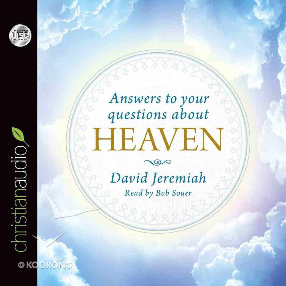 Answers to Your Questions About Heaven (Unabridged, 2 Cds) CD