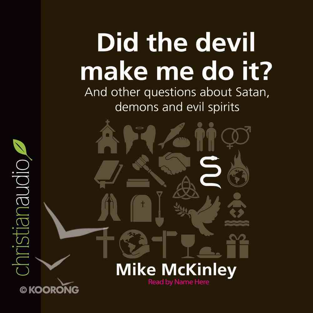 Did the Devil Make Me Do It? (Unabridged, 2 CDS) (Questions Christian Ask Audio Series) CD