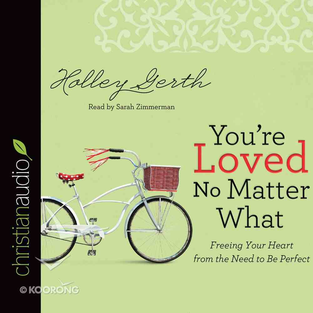 You're Loved No Matter What (Unabridged, 6 Cds) CD