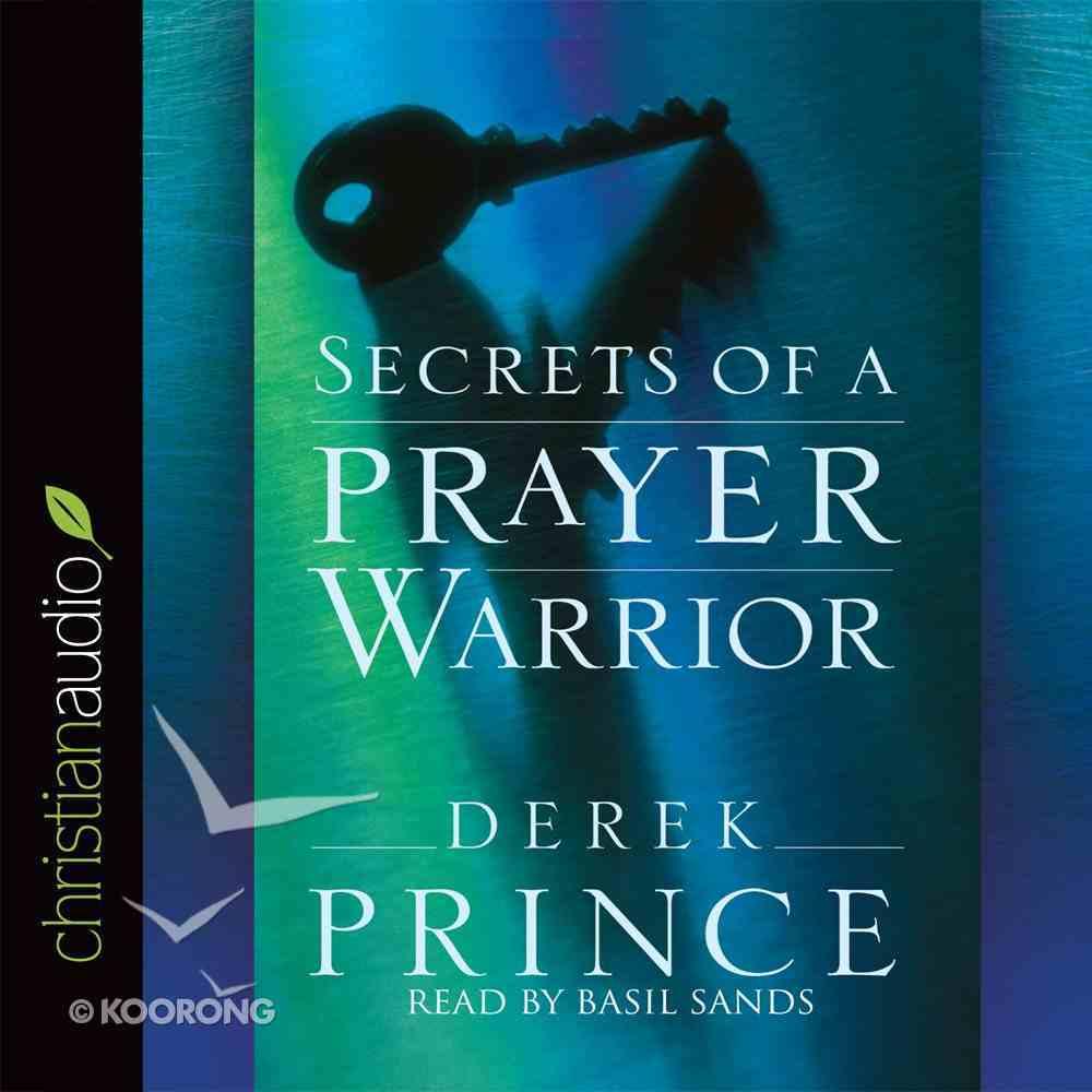 Secrets of a Prayer Warrior (Unabridged, 6 Cds) CD