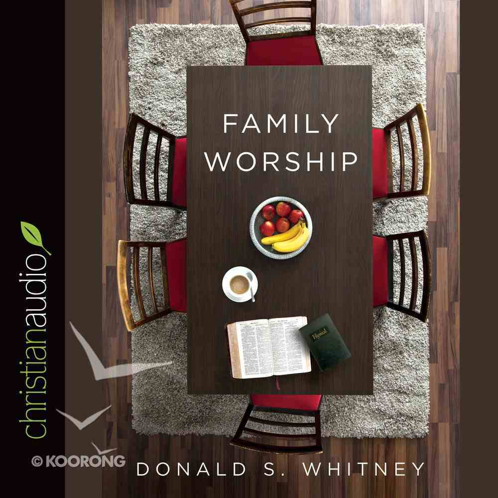Family Worship (Unabridged, 2 Cds) CD