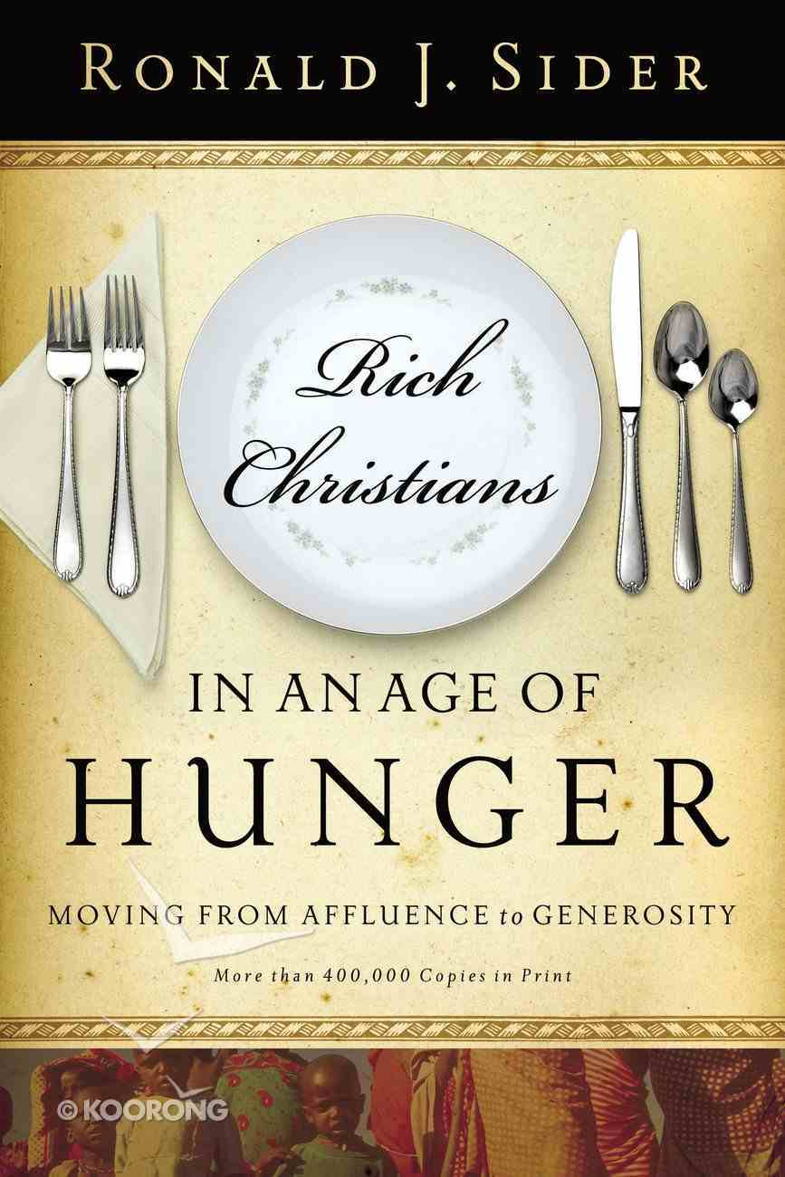Rich Christians in An Age of Hunger Paperback