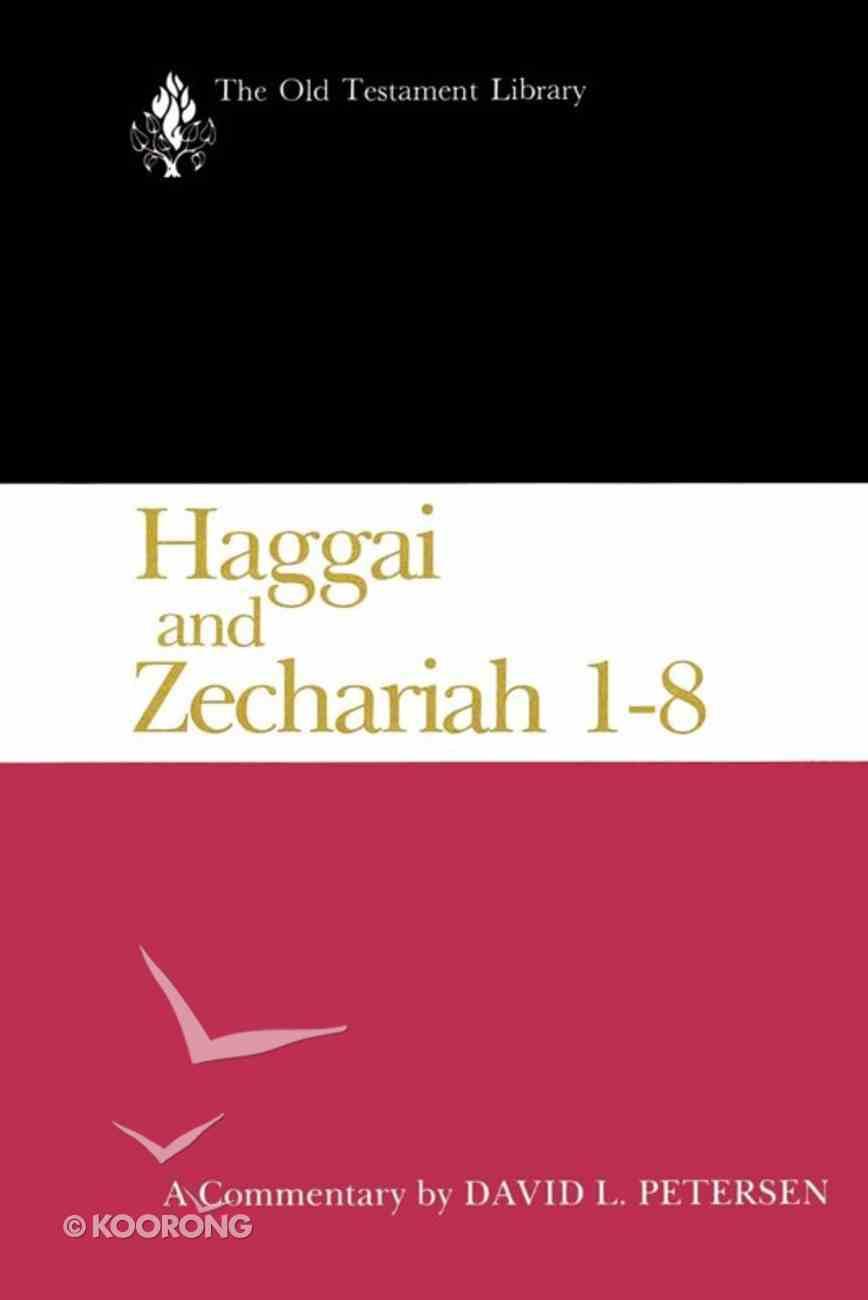 Haggai and Zechariah 1-8 (Old Testament Library Series) Hardback