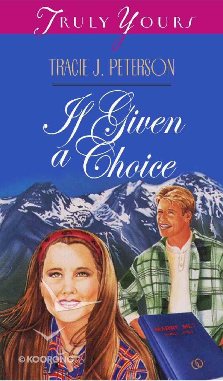 If Given a Choice (#102 in Heartsong Series) Paperback