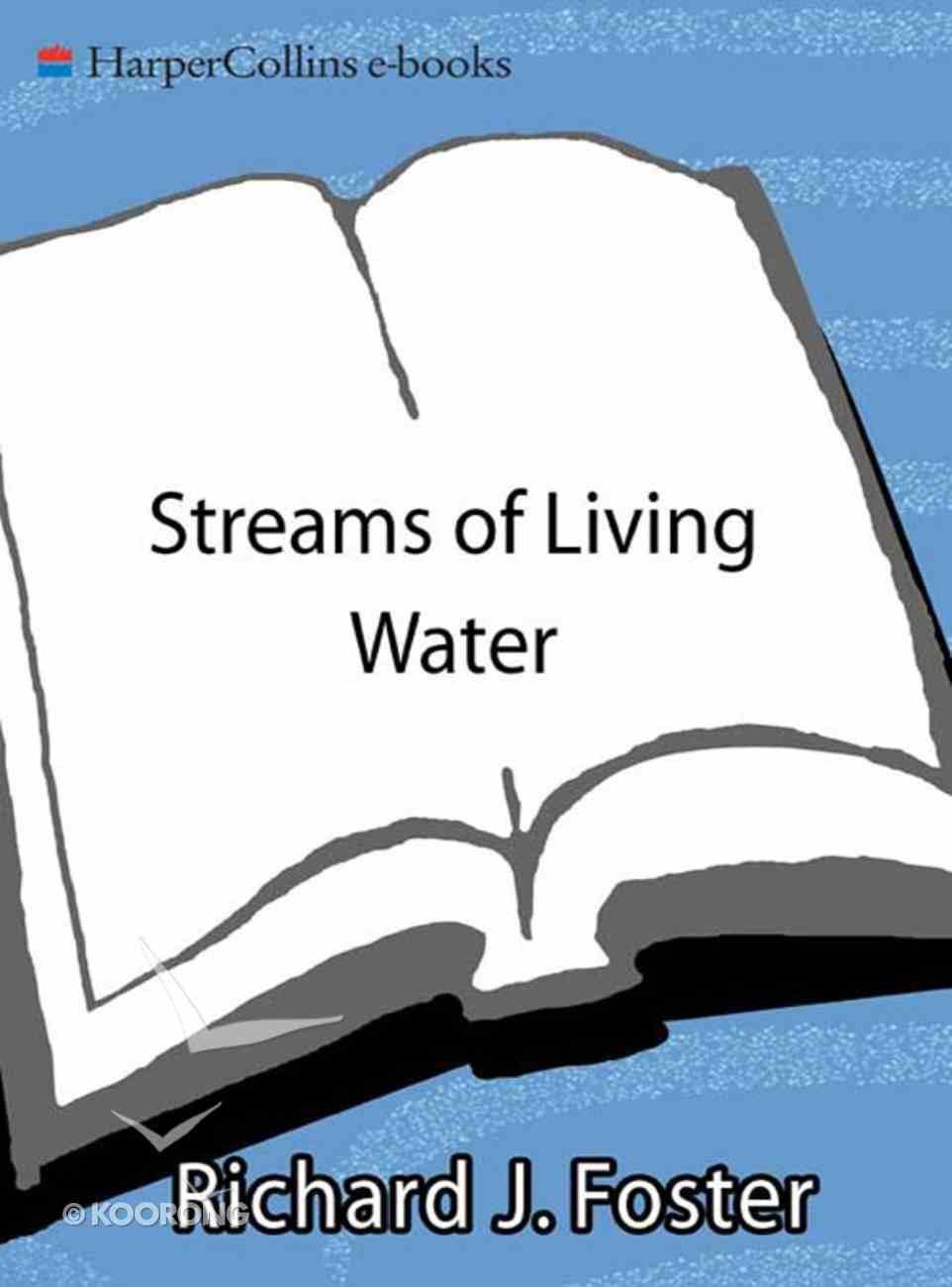 Streams of Living Water eBook