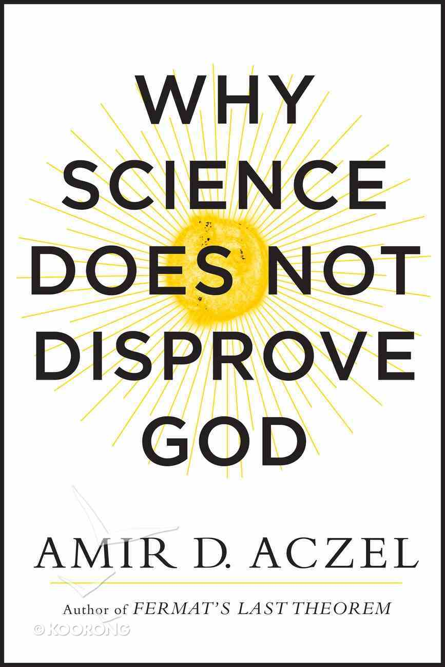 Why Science Does Not Disprove God Paperback