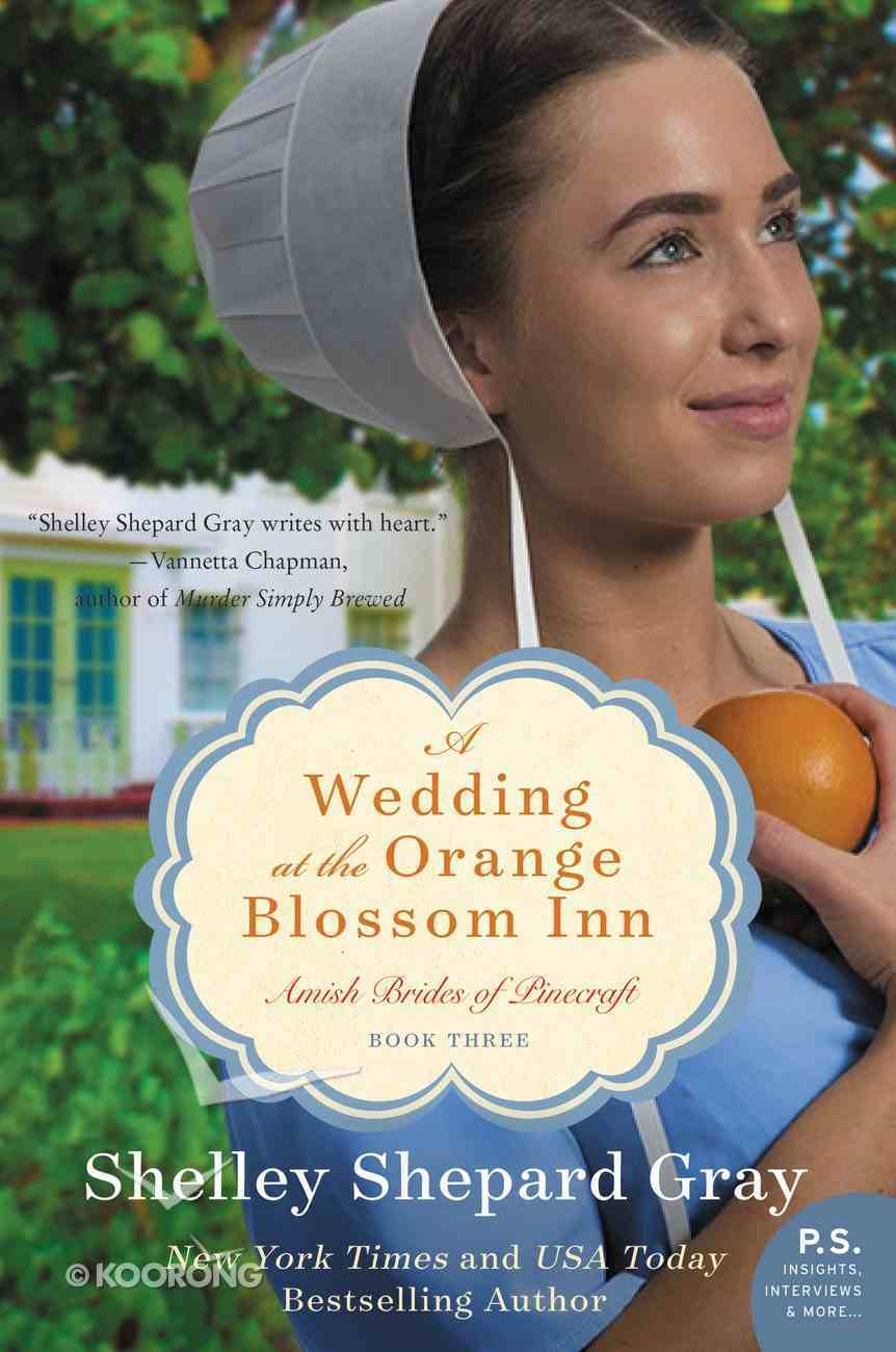 A Wedding At the Orange Blossom Inn (#03 in Amish Brides Of Pinecraft Series) Paperback