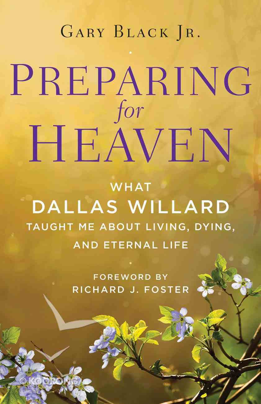 Preparing For Heaven Hardback