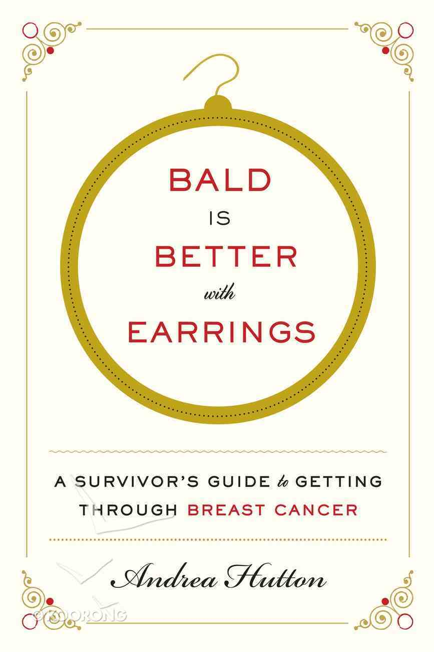 Bald is Better With Earrings Paperback
