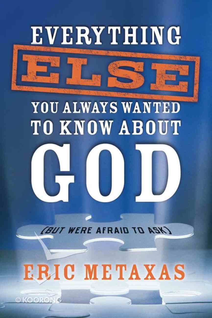 Everything Else You Always Wanted to Know About God (But Were Afraid To Ask) eBook