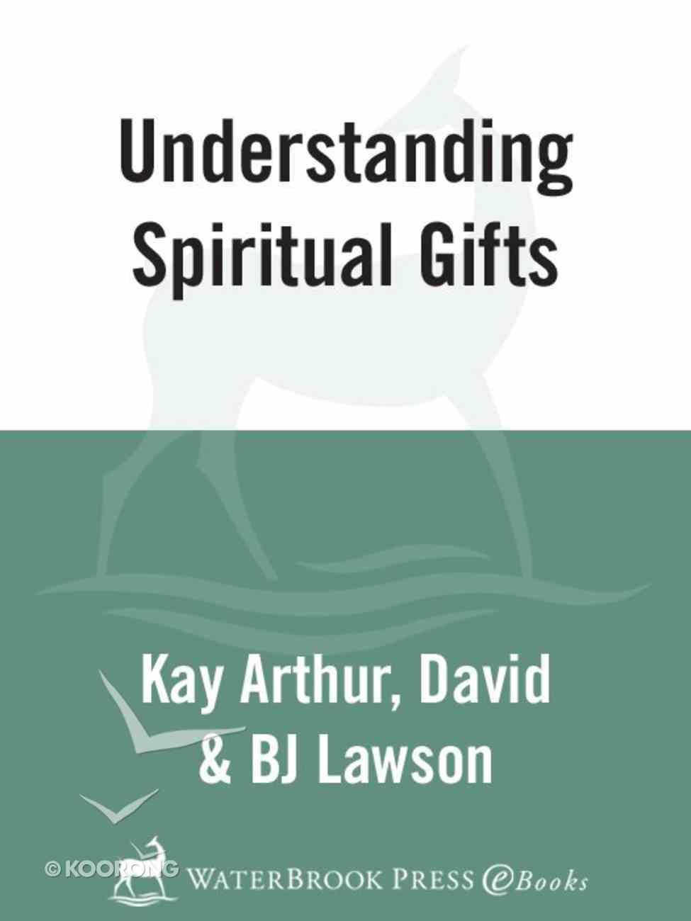 Understanding Spiritual Gifts (40 Minute Bible Study Series) eBook