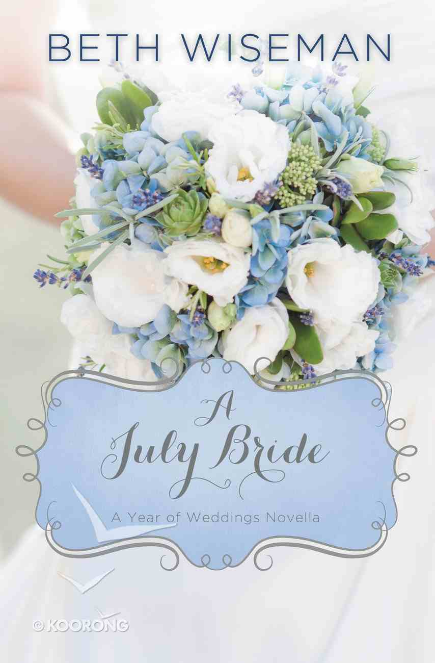 A July Bride (A Year Of Weddings Novella Series) eAudio Book