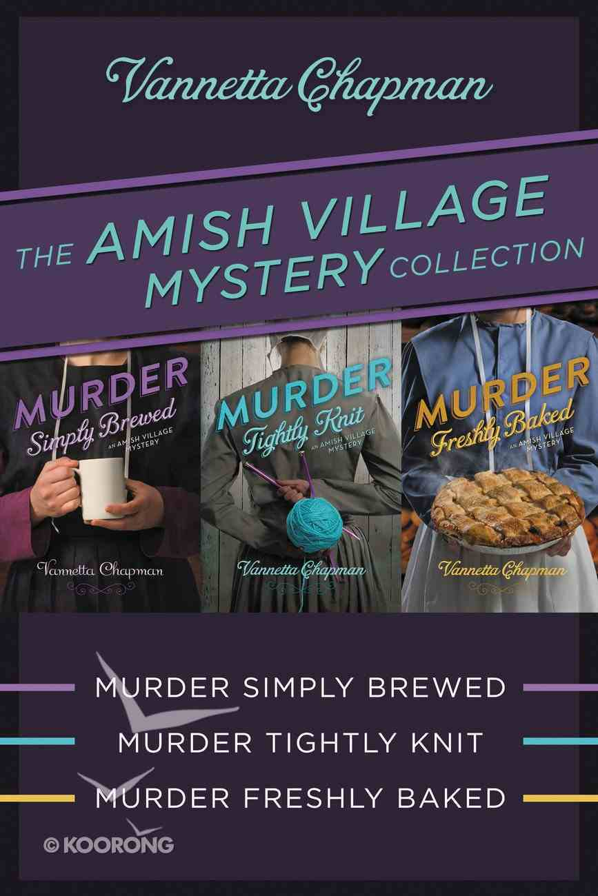 The Amish Village Mystery Collection (#01 in Amish Village Mystery Series) eBook