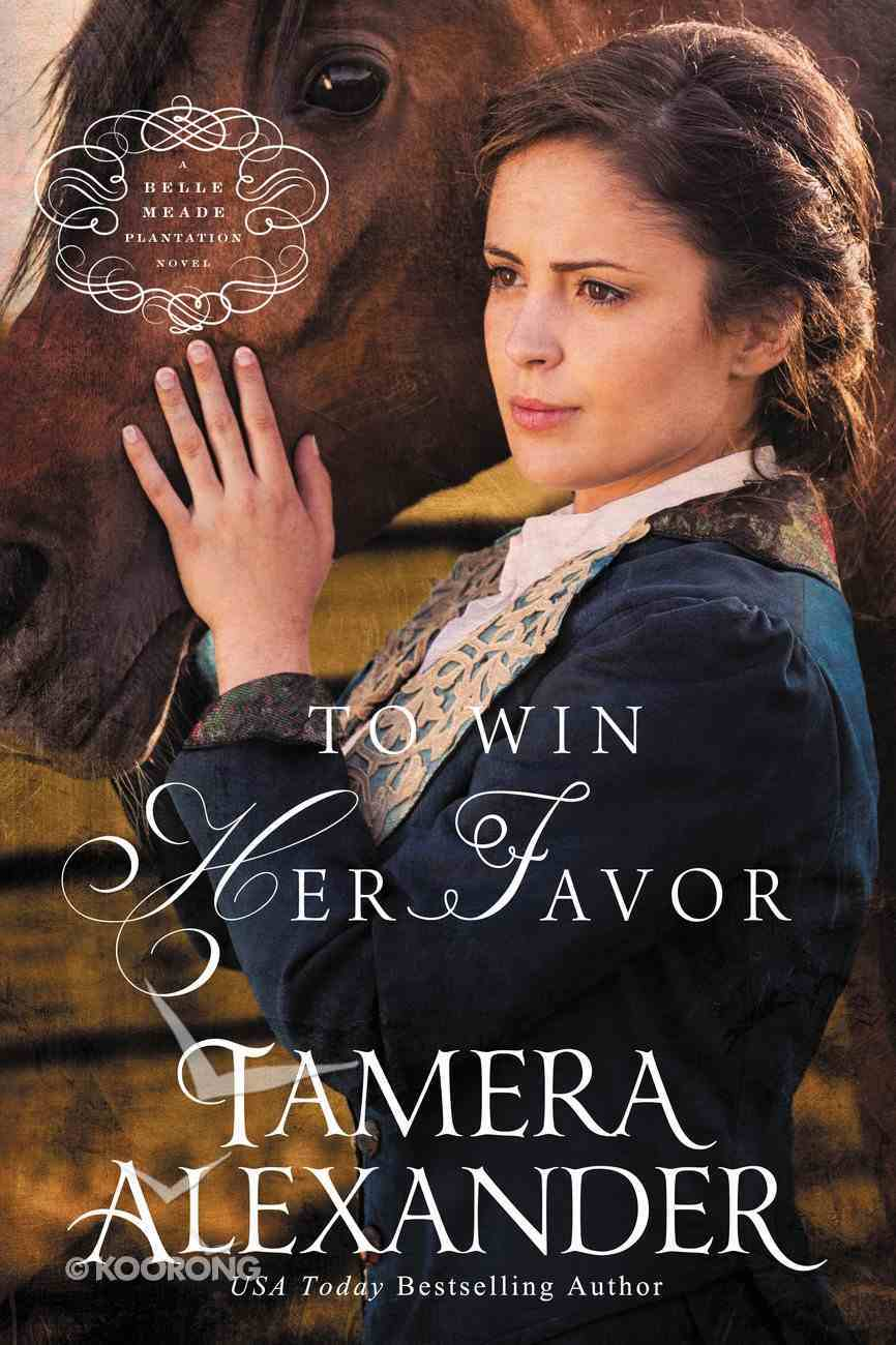 To Win Her Favor (#02 in A Belle Meade Plantation Series) eAudio Book