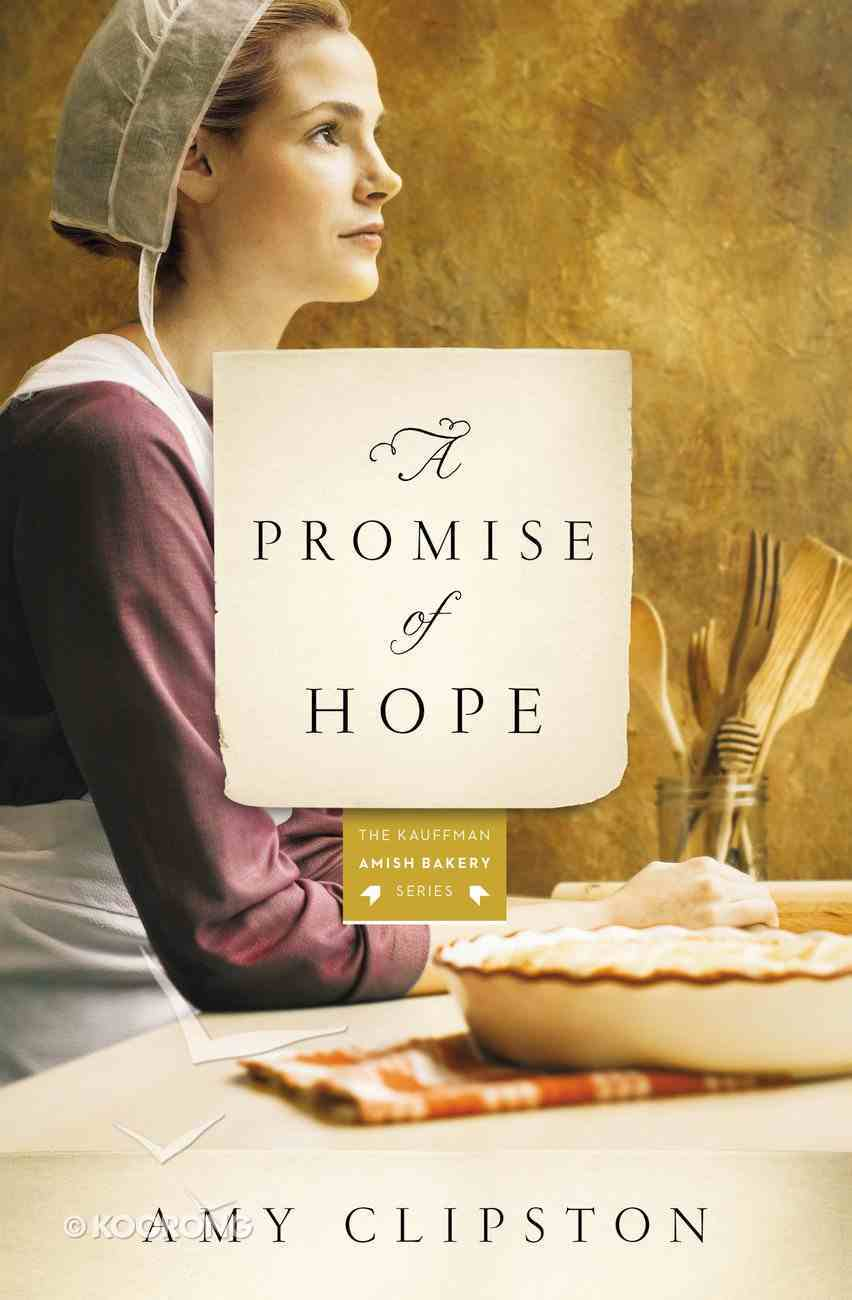 A Promise of Hope (#02 in Kauffman Amish Bakery Series) eBook