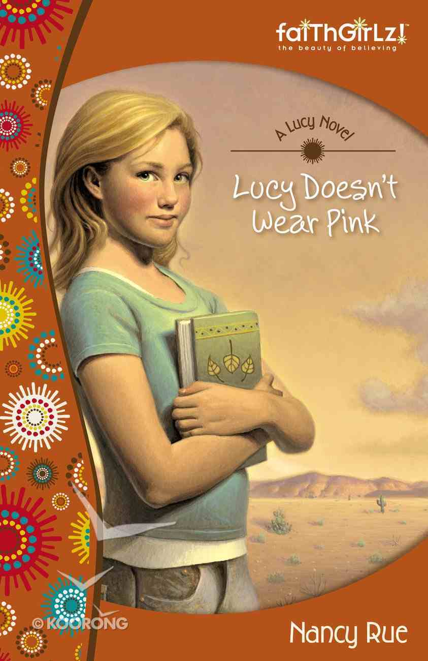 Lucy Doesn't Wear Pink (#01 in Faithgirlz! Lucy Series) eBook