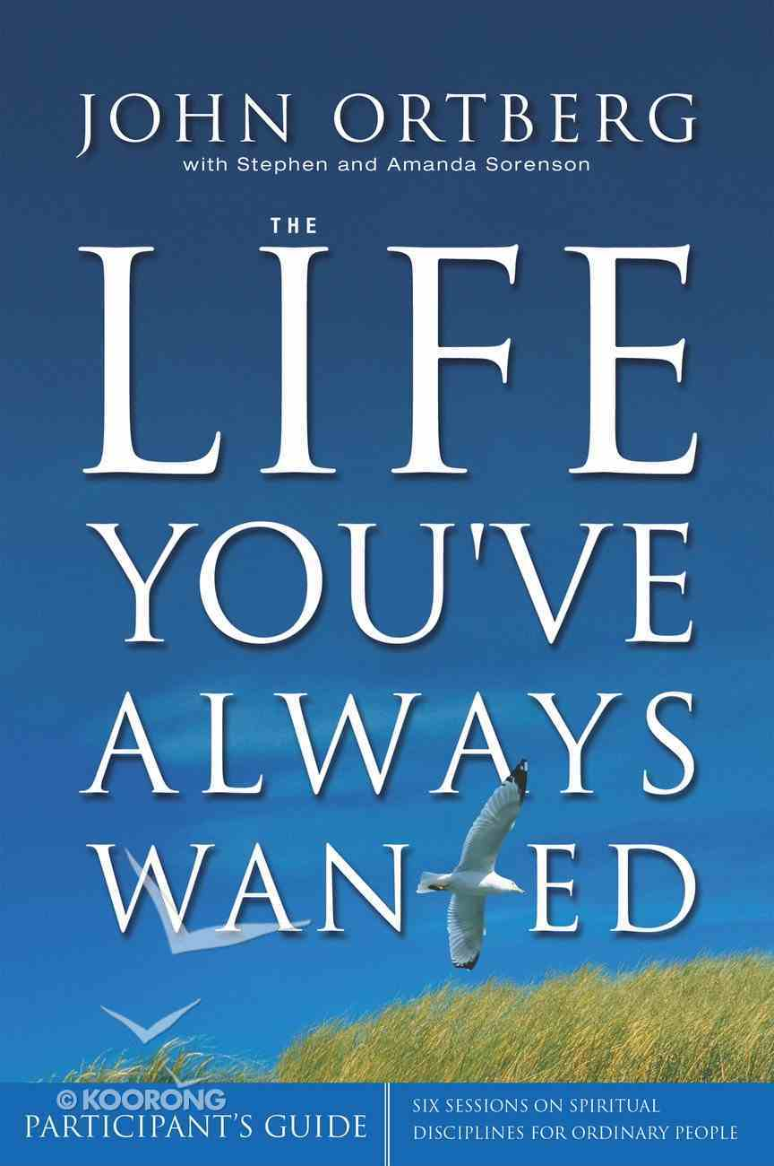 The Life You've Always Wanted (Participant's Guide With Dvd) Paperback